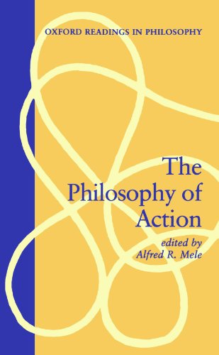 The Philosophy of Action (Oxford Readings in Philosophy) - Alfred R. Mele