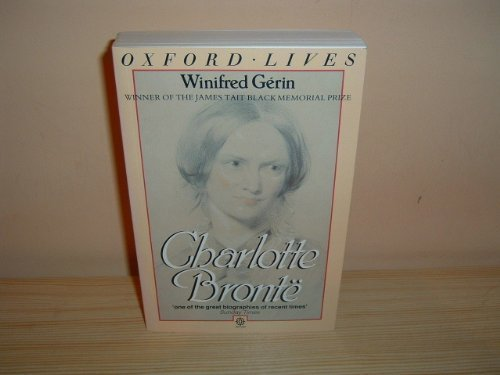 Charlotte Bronte: The Evolution of Genius (Oxford Paperback Reference) - Gerin, Winifred