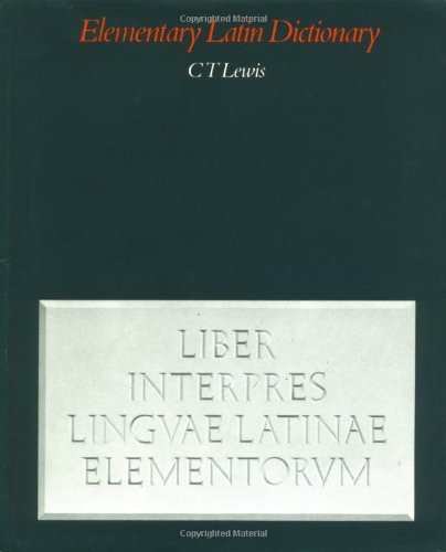 An Elementary Latin Dictionary - Lewis, C. T.
