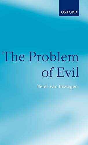The Problem of Evil: The Gifford Lectures Delivered in the University of St. Andrews in 2003 - van Inwagen, Peter