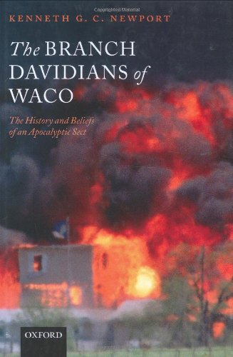 The Branch Davidians of Waco: The History and Beliefs of an Apocalyptic Sect - Kenneth G. C. Newport