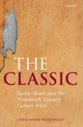 The Classic: Sainte-Beuve and the Nineteenth-Century Culture Wars
