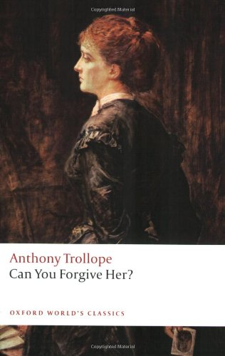 Can You Forgive Her? (Oxford World's Classics) - Anthony Trollope