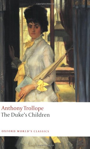The Duke's Children (Oxford World's Classics) - Anthony Trollope