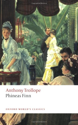 Phineas Finn: The Irish Member (Oxford World's Classics) - Anthony Trollope