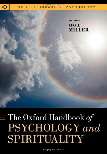 The Oxford Handbook of Psychology and Spirituality (Oxford Library of Psychology) - Miller, Lisa J. [Editor]