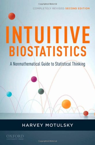 Intuitive Biostatistics: a Nonmathematical Guide to Statistical Thinking, 2nd Revised Edition - Harvey Motulsky