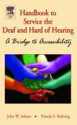 Handbook to Service the Deaf and Hard of Hearing: A Bridge to Accessibility