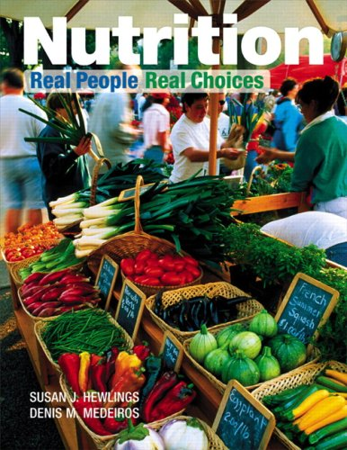 Nutrition: Real People, Real Choices - Susan Hewlings; Denis Medeiros