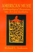 American Muse: Anthropological Excursions Into Art and Aesthetics