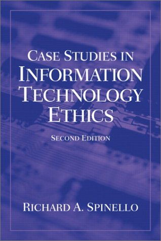 Case Studies in Information Technology Ethics (2nd Edition) - Richard A. Spinello