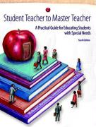 Student Teacher to Master Teacher: A Practical Guide for Educating Students with Special Needs