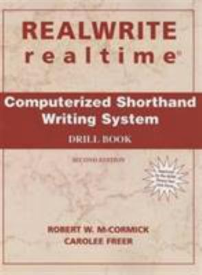 Realwrite Realtime : Computerized Shorthand Writing System - Drill Book - Robert W. McCormick; Carolee Freer