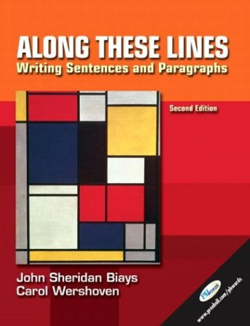 Along These Lines: Writing Sentences and Paragraphs, Second Edition - John Sheridan Biays; Carol Wershoven