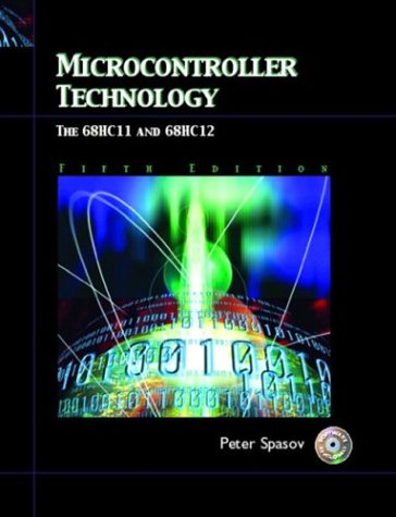 Microcontroller Technology: The 68HC11 and 68HC12 (5th Edition) - Spasov, Peter