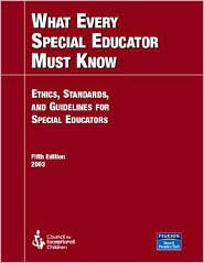 What Every Special Educator Must Know: Ethics, Standards, and Guidelines for Special Education