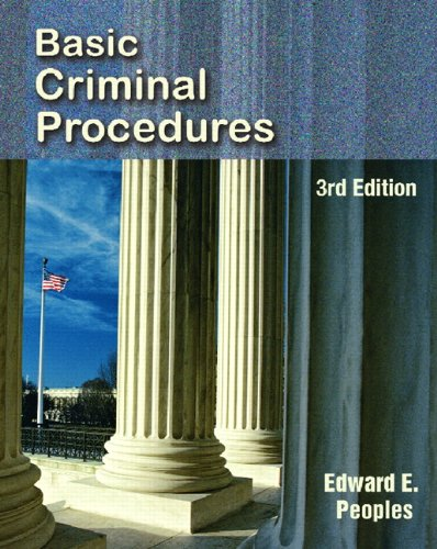 Basic Criminal Procedures (3rd Edition) - Edward E. Peoples
