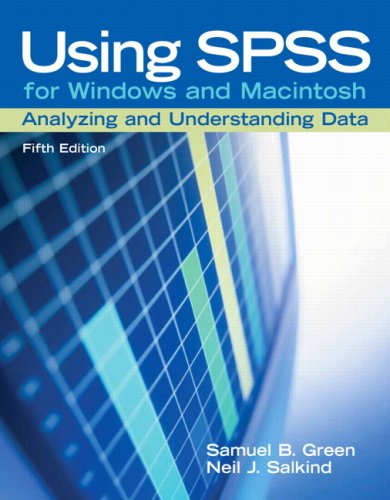 Using SPSS for Windows and Macintosh: Analyzing and Understanding Data (5th Edition) - Samuel B. Green, Neil J. Salkind