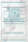 Business, Ethics, and the Environment: Imagining a Sustainable Future