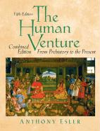 The Human Venture: A Global History, Combined Volume (from Prehistory to the Present)