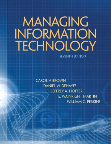 Managing Information Technology (7th Edition) - Brown, Carol V.; DeHayes, Daniel W.; Slater, Jeffrey; Martin, Wainright E.; Perkins, William C.