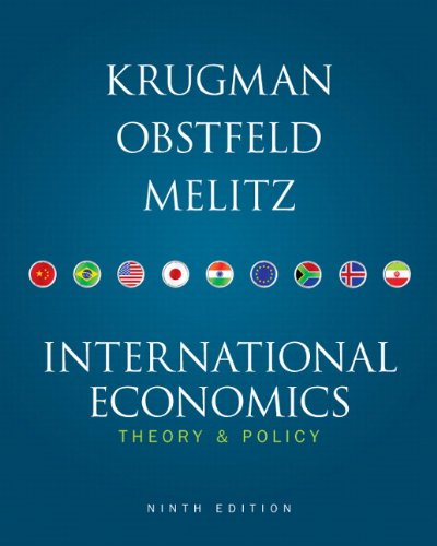 International Economics: Theory and Policy, 9th Edition - Paul R. Krugman; Maurice Obstfeld; Marc Melitz