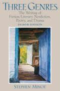 Three Genres: The Writing of Fiction/Literary Nonfiction, Poetry, and Drama