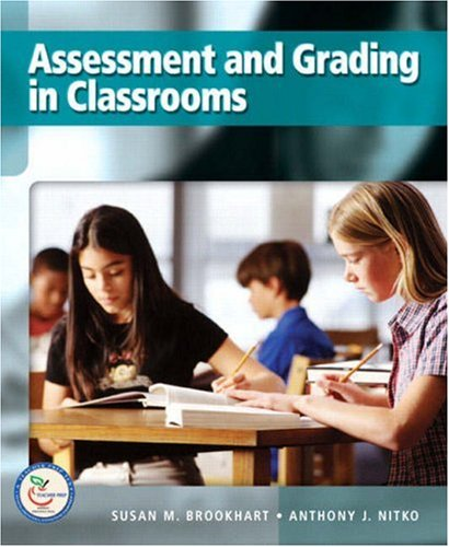 Assessment and Grading in Classrooms - Susan M. Brookhart, Anthony J. Nitko