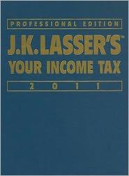 Jk Lasser's Your Income Tax Professional Edition 2011