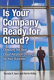 Is Your Company Ready for Cloud? - Kerrie Holley Pamela K. Isom