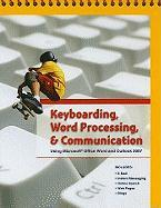 Keyboarding, Word Processing, & Communication: Using Microsoft Office Word 2007 and Outlook 2007