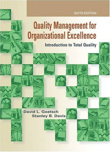 Quality Management for Organizational Excellence: Introduction to Total Quality (6th Edition) - David L. Goetsch, Stanley Davis