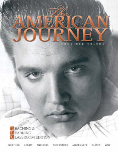 The American Journey: Teaching and Learning Classroom Edition, Combined Volume (5th Edition) (MyHistoryLab Series) - David Goldfield; Virginia DeJohn Anderson; Jo Ann E Argersinger; Peter H. Argersinger; William Barney; Robert