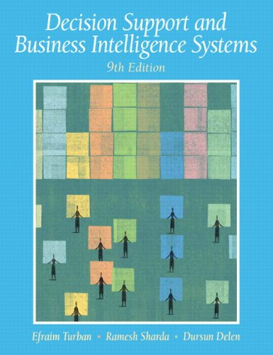 Decision Support and Business Intelligence Systems (9th Edition) - Efraim Turban, Ramesh Sharda, Dursun Delen
