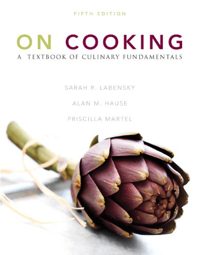 On Cooking: A Textbook of Culinary Fundamentals (5th Edition) - Sarah R. Labensky; Priscilla A. Martel; Alan M. Hause