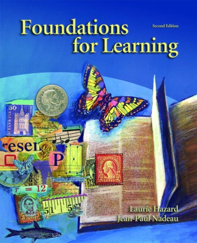 Foundations for Learning (2nd Edition) - Laurie L. Hazard; Jean-Paul Nadeau