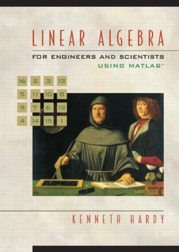 Linear Algebra for Engineers and Scientists Using Matlab - Kenneth Hardy