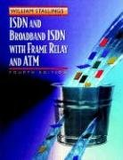 ISDN and Broadband ISDN with Frame Relay and ATM (4th Edition) - Stallings, William