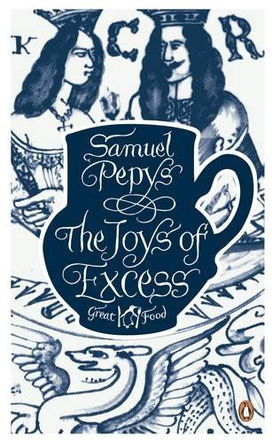 Red Classics Great Food the Joys of Excess - Pepys, Samuel