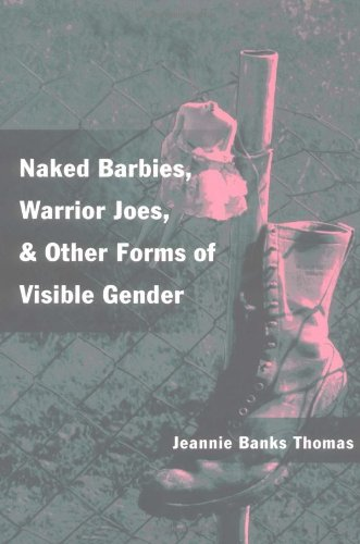 Naked Barbies, Warrior Joes, and Other Forms of Visible Gender - Jeannie Banks Thomas