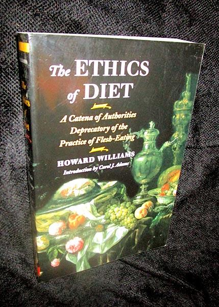 The Ethics of Diet: a Catena of Authorities Deprecatory of the Practice of Flesh-Eating - Williams, Howard