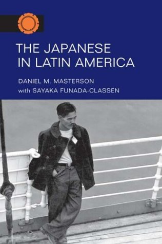 The Japanese in Latin America (Asian American Experience) - Daniel M. Masterson