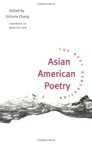Asian American Poetry: The Next Generation - Victoria Chang; Marilyn Chin