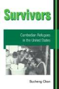 Survivors: Cambodian Refugees in the United States
