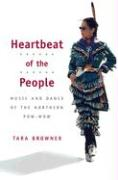 Heartbeat of the People: Music and Dance of the Northern Pow-wow