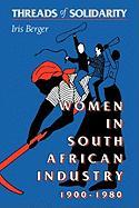 Threads of Solidarity: Women in South African Industry, 1900-1980
