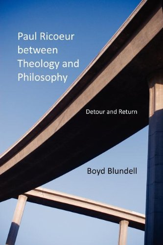 Paul Ricoeur between Theology and Philosophy: Detour and Return (Indiana Series in the Philosophy of Religion) - Boyd Blundell