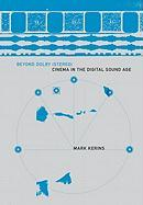 Beyond Dolby (Stereo): Cinema in the Digital Sound Age