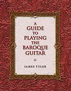 A Guide to Playing the Baroque Guitar