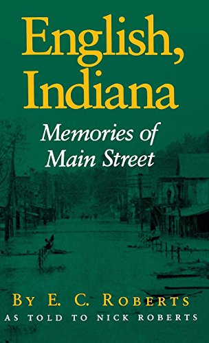 English, Indiana: Memories of Main Street - E. C. Roberts